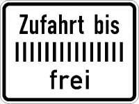 Zusatzzeichen Zufahrt bis (individueller Text) frei 1028-33