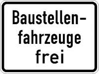 Zusatzzeichen Baustellenfahrzeuge frei 1028-30