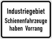 Zusatzzeichen Industriegebiet Schienenfahrzeuge haben Vorrang 1008-32