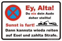Parkplatzschild Parkverbot - Ey Alta!