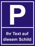 Parkverbotsschild Parkplatz mit Wunschtext